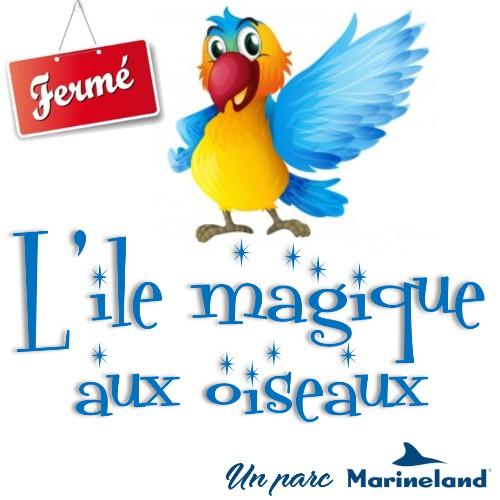 L'ile magique aux oiseaux - Parc aujourd'hui fermé