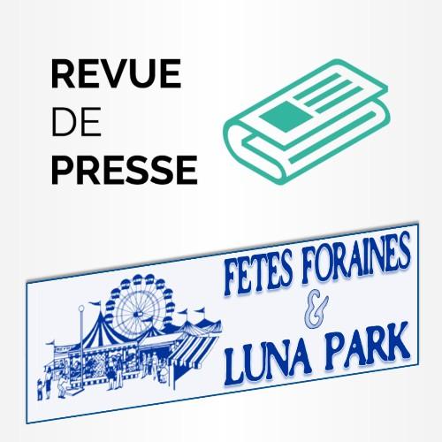 Revue de Presse - Fêtes foraines et Luna Park